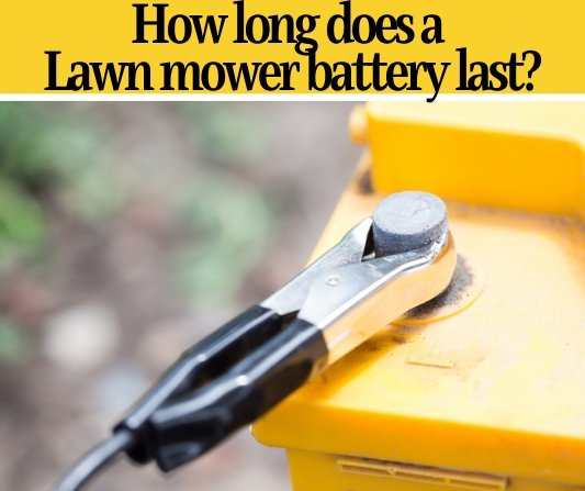 How Long Does a Lawn Mower Battery Last (Cordless & Riding)