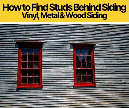 How to Find Studs Behind Siding (Vinyl, Metal & Wood)