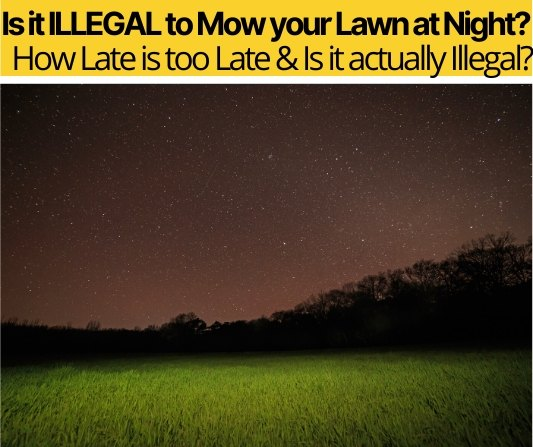 How Late & Early Can you Mow your Lawn - Illegal at Night?