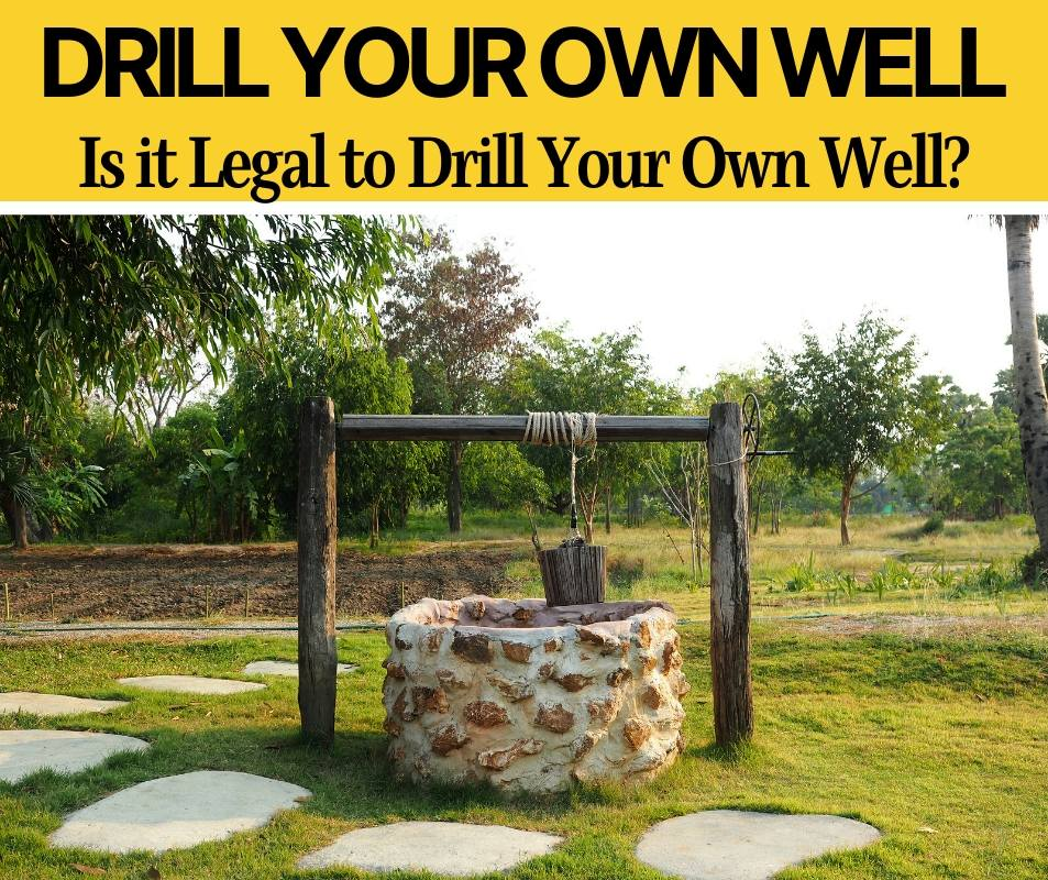 Is it Legal to Drill your Own Well