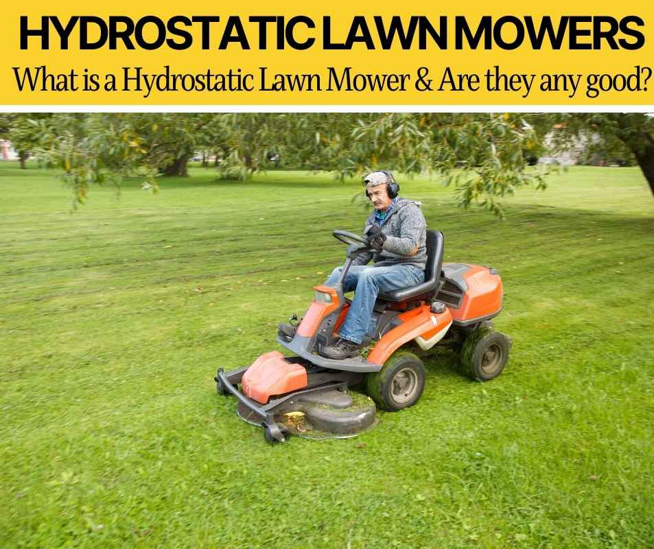 What Is a Hydrostatic Lawn Mower ( Are they Any Good?)