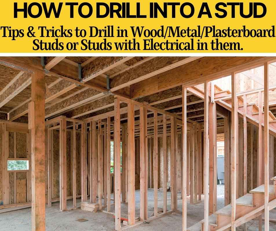 How to Drill Into A Stud (All About Drilling into Studs)