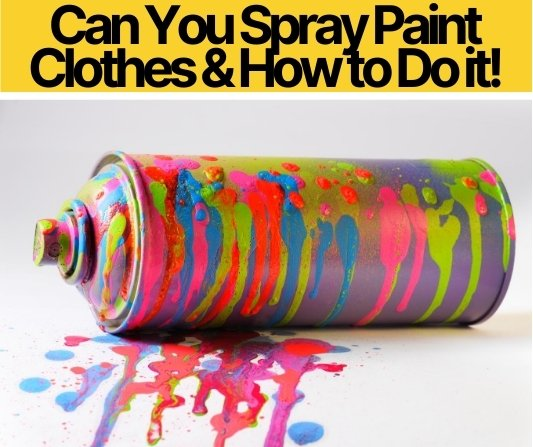 Can You Spray Paint Clothes (Does it Works on Cloth?)