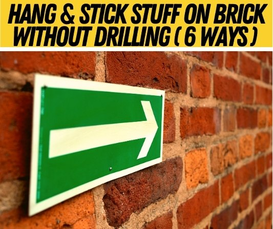 How To Hang & Stick Stuff on Brick Wall Without Drilling