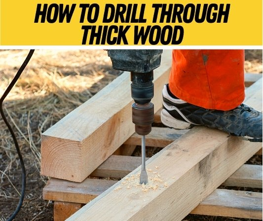 How to Drill Through Thick Wood (Deep & Long Holes)